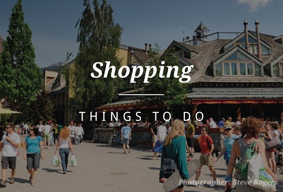 Things to do in Whistler - Shopping!